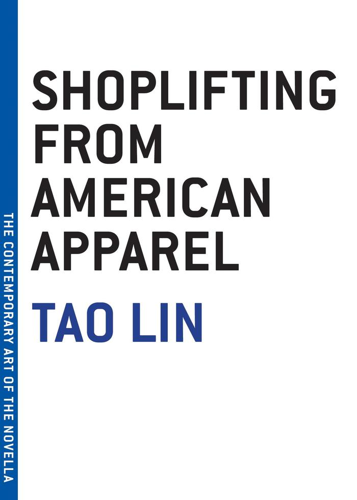 Shoplifting from American Apparel by Tao Lin 2