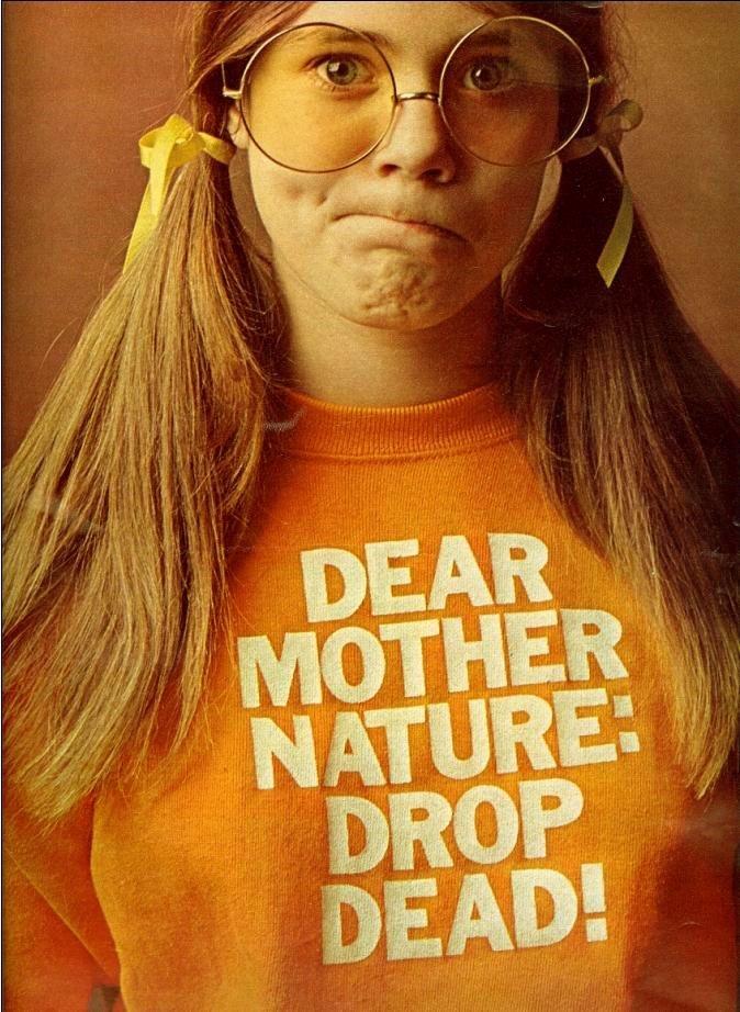 """Kotex Ad: """"Dear Mother Nature: Drop Dead!"""" (1970) 1"""