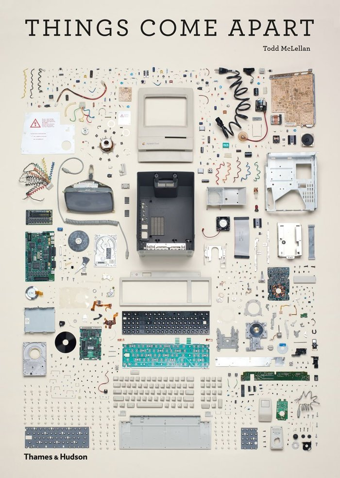 Things Come Apart: A Teardown Manual for Modern Living 1