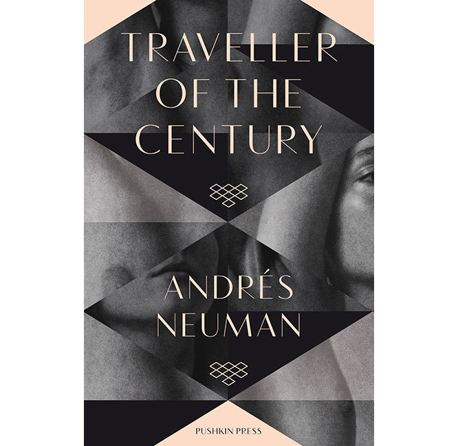 Traveller of the Century by Andrés Neuman (Pushkin Press)