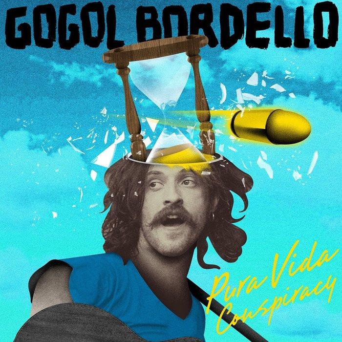 Pura Vida Conspiracy by Gogol Bordello