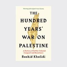 <cite>The Hundred Years' War on Palestine</cite> by Rashid Khalidi