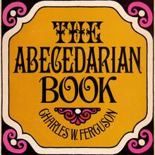<cite>The Abecedarian Book</cite> by Charles W. Ferguson