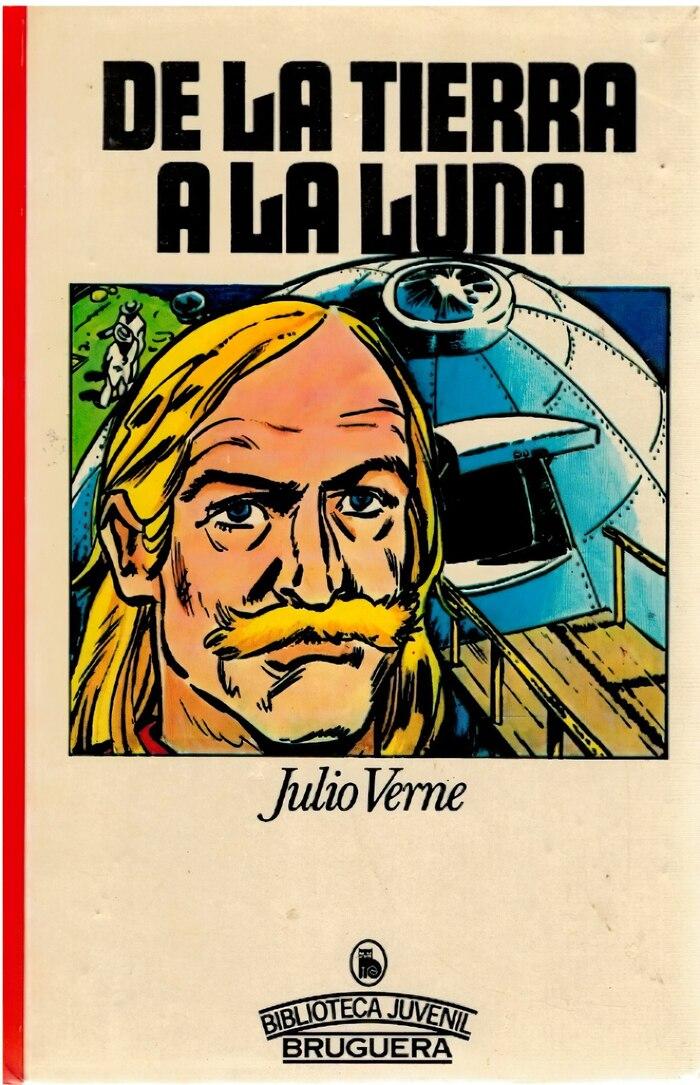 De la Tierra a la Luna (From Earth to the Moon) by Jules Verne.