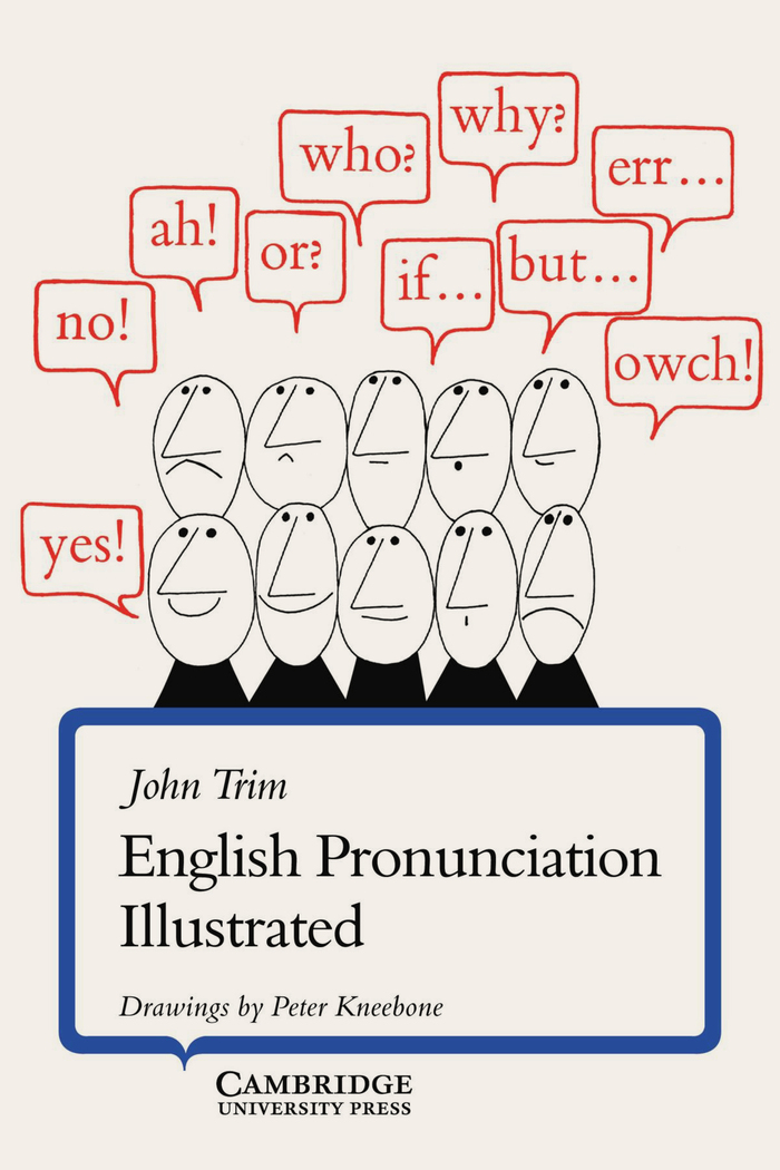 English Pronunciation Illustrated by John Trim (Cambridge University Press, 1975) 1