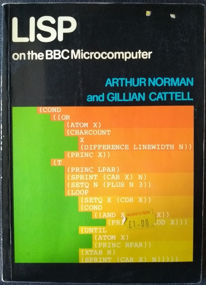 LISP on the BBC Microcomputer, Arthur Norman and Gillian Cattell.