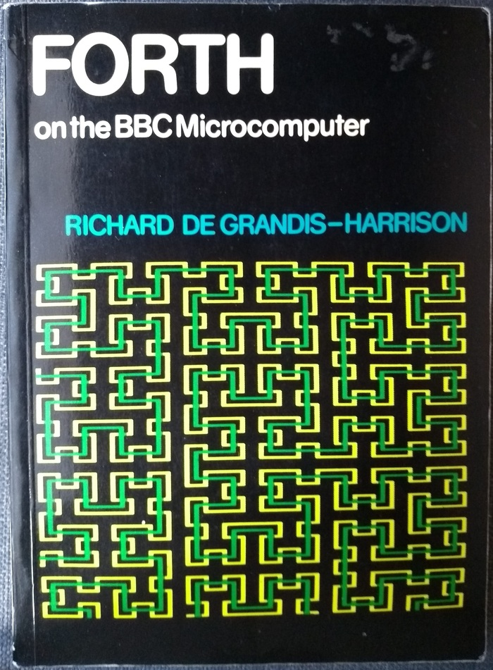 """FORTH on the BBC Microcomputer, Richard De Grandis-Harrison. The """"curve"""" on the cover shows two levels of the space-filling Hilbert Curve."""