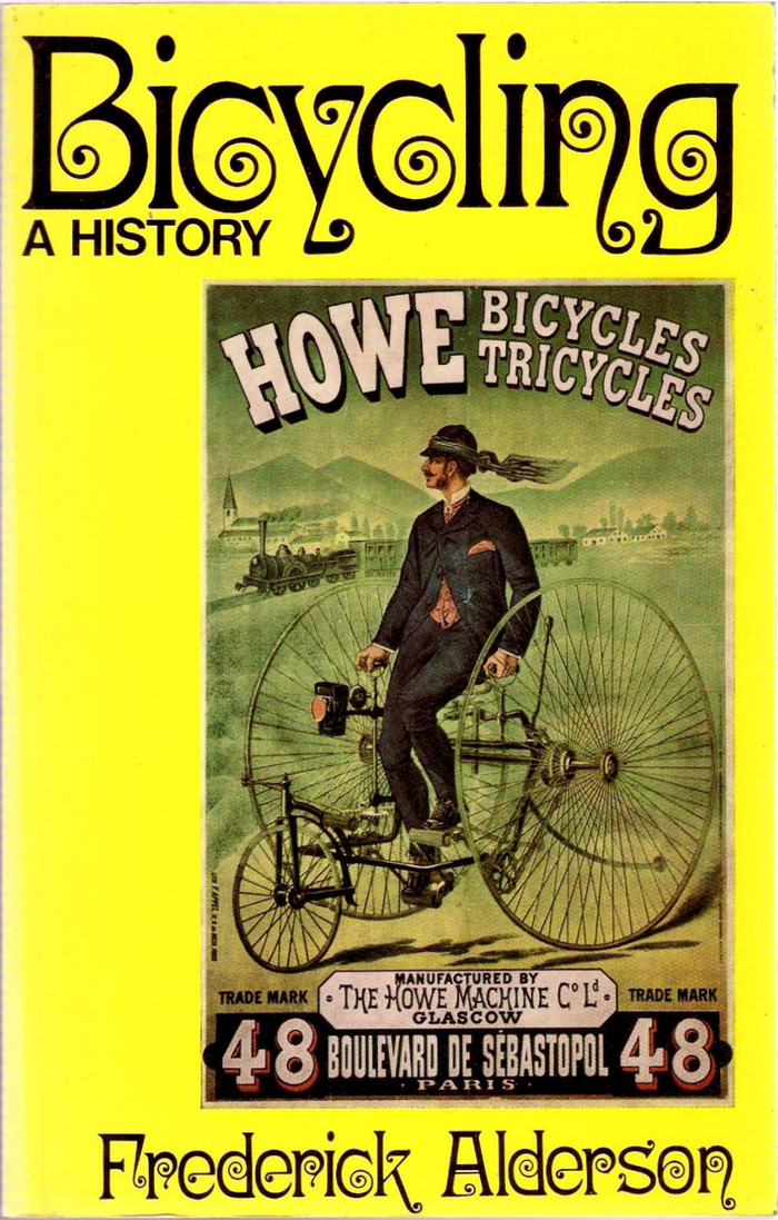 Bicycling. A History by Frederick Alderson (David & Charles) 1