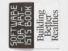 """<cite>Software for Artists Book </cite>#001, """"Building Better Realities"""""""