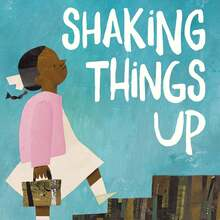 <cite>Shaking Things Up</cite> by Susan Hood