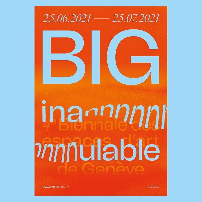 BIG – Biennale Inannulable des espaces d'art de Genève 2021 3