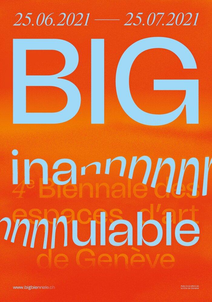 BIG – Biennale Inannulable des espaces d'art de Genève 2021 7