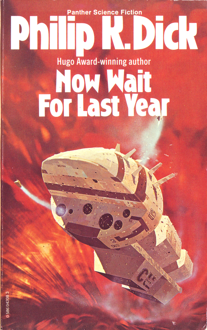 Now Wait for Last Year (1975). Cover art by Chris Foss. [More info on ISFDB]
