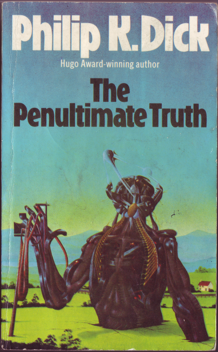 The Penultimate Truth, 1978. Cover art by Peter Goodfellow. [More info on ISFDB]