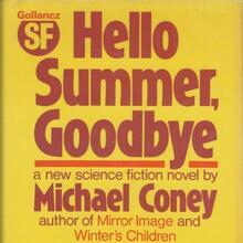 <cite>Hello Summer, Goodbye</cite> by Michael Coney (Gollancz)