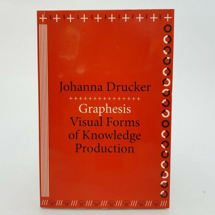 Graphesis by Johanna Drucker 1