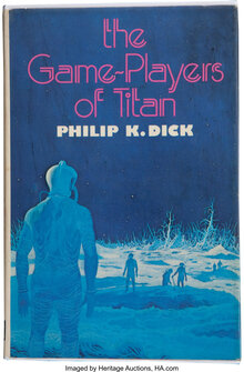 <cite>The Game-Players of Titan</cite> by Philip K. Dick (White Lion, 1974)