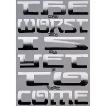 """""""The worst is yet to come"""" poster"""