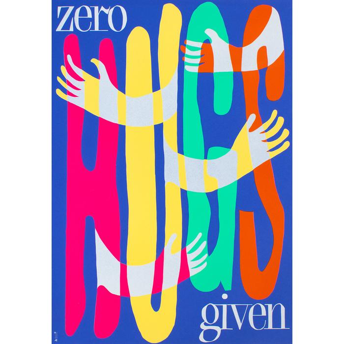 """Zero Hugs Given"" poster"