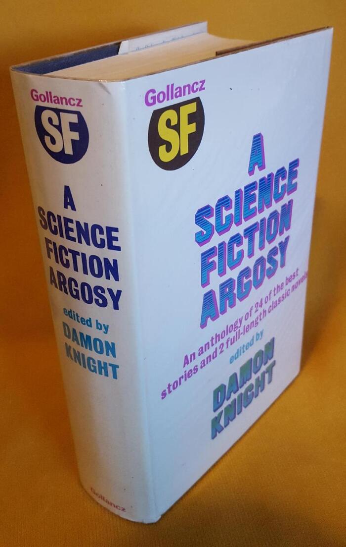 A Science Fiction Argosy by Damon Knight (Gollancz) 1