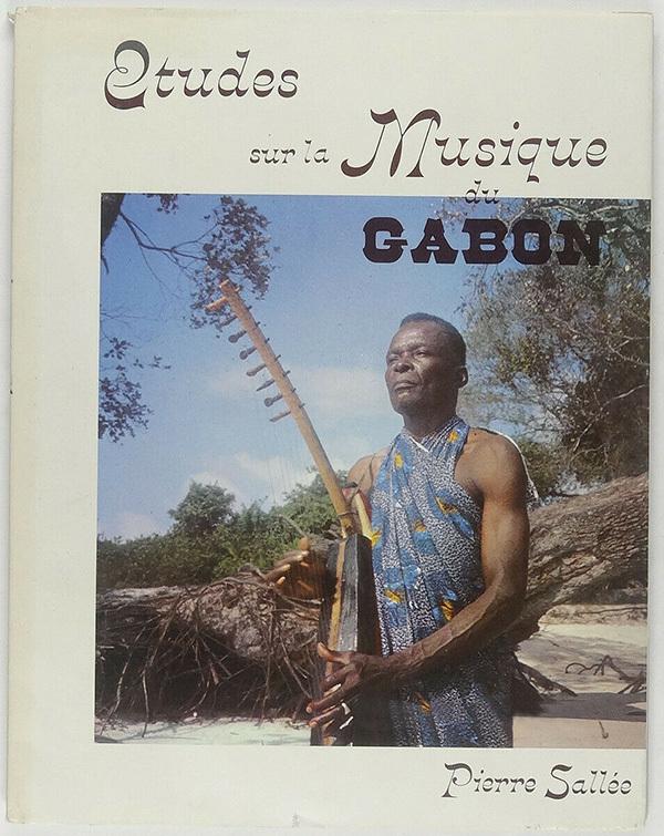 Études sur la musique du Gabon by Pierre Sallée