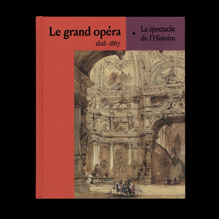Le grand opéra 1828–1867. Le spectacle de l'histoire 1