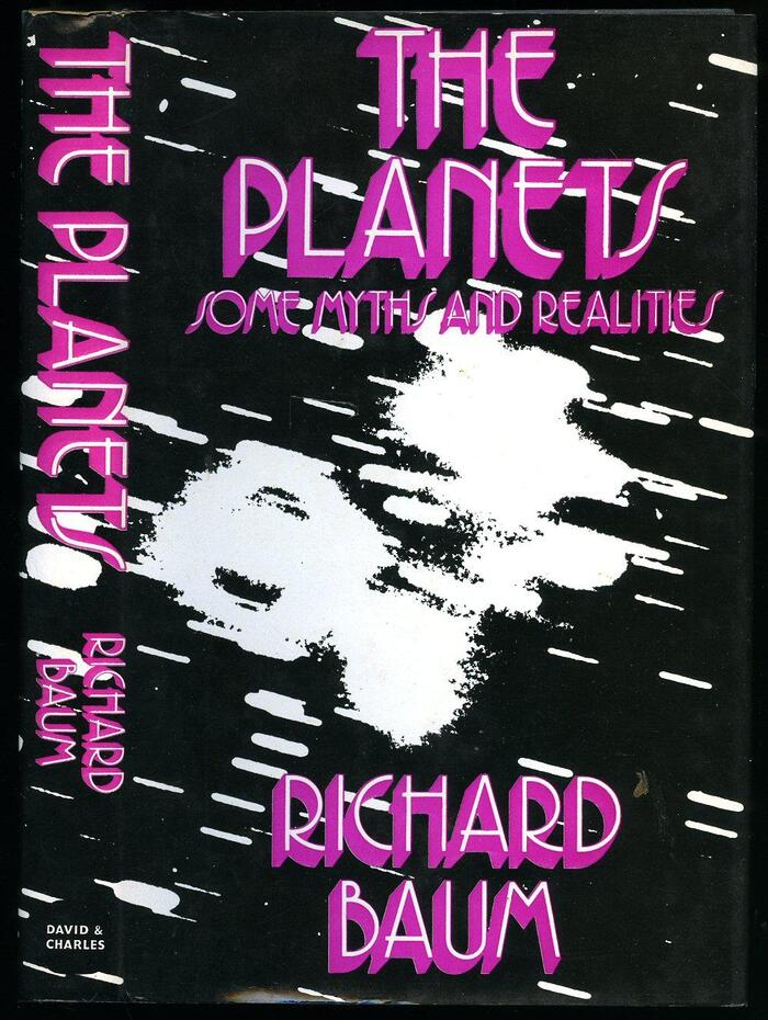 The Planets: Some Myths and Realities by Richard Baum (David & Charles) 1