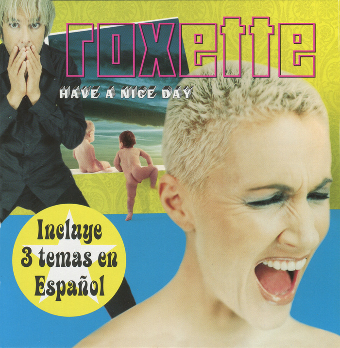 In some countries Have a Nice Day was re-released in the fall of 1999, but this time the album included three Spanish songs as bonus tracks.  was used for the Spanish version of the album.