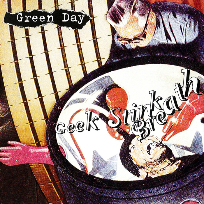 """Cover for Green Day's """"Geek Stink Breath"""" single, which uses FF Trixie for the band name, and Canadian Photography Script for the title. [More info on Discogs]"""