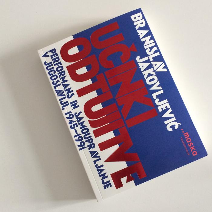 Učinki odtujitve / Performance and self-management in Yugoslavia, 1945–1991 2