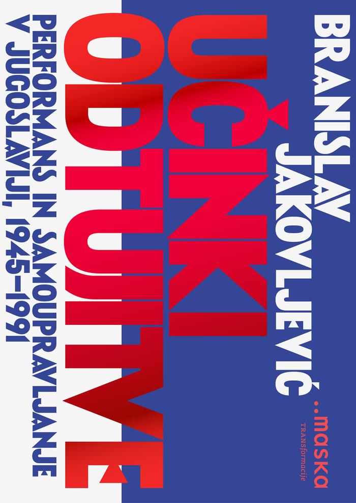 Učinki odtujitve / Performance and self-management in Yugoslavia, 1945–1991 1