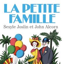 <cite>La Petite Famille</cite> by Seslyne Joslin and John Alcorn