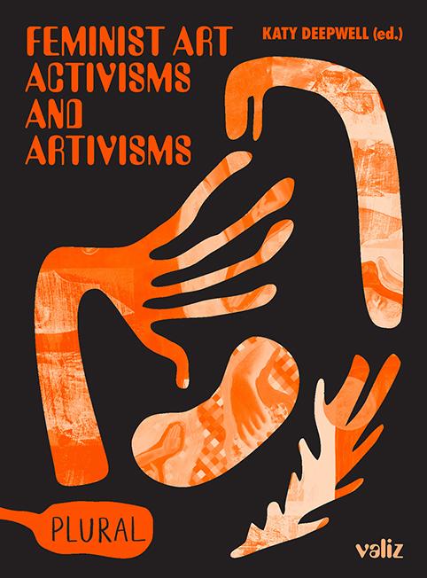 Feminist Art Activisms and Artivisms, Katy Deepwell (ed.), 2020