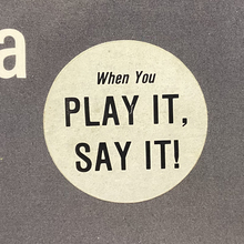 """""""When You Play It, Say It!"""" sticker"""