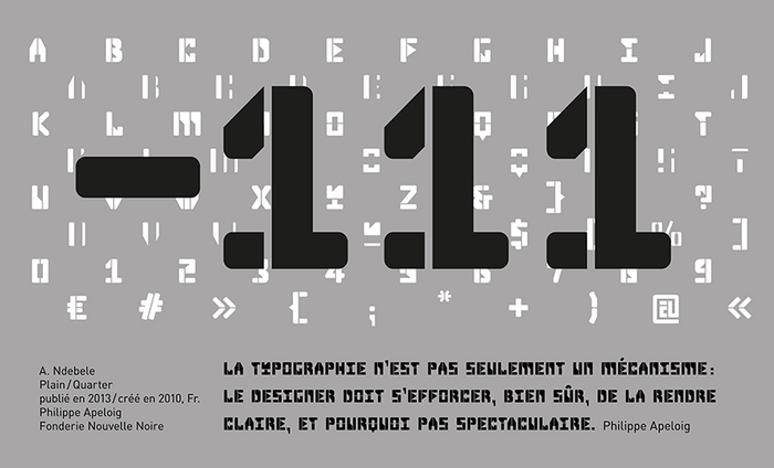 A. Ndebele, designed by Philippe Apeloig, is used for all text on the billboard made for parking spot number 111.