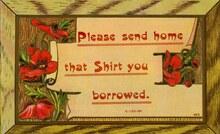 """Please send home that Shirt you borrowed."" postcard"