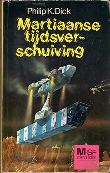 <cite>Martiaanse tijdsverschuiving</cite> by Philip K. Dick (Meulenhoff, 1974)