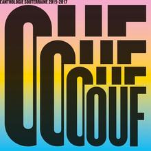 La Souterraine – <cite>OUF. L'anthologie souterraine 2015–2017</cite> album art