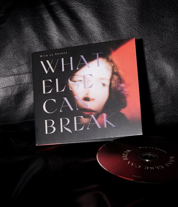 Mira Lu Kovacs – What Else Can Break album art 5