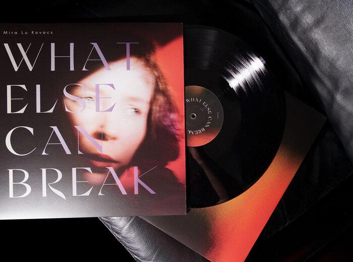 Mira Lu Kovacs – What Else Can Break album art 6