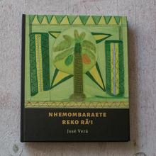 <cite>Nhemombaraete reko rã'i</cite> by José Verá