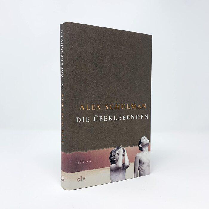 Die Überlebenden by Alex Schulman (dtv) 2