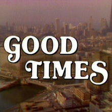 <cite>Good Times</cite> (1974–1979) opening titles