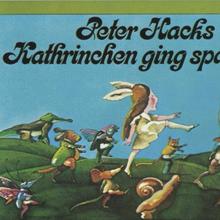 <cite>Kathrinchen geht spazieren</cite> by Peter Hacks