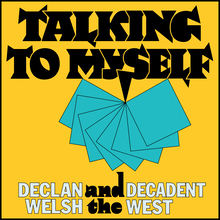 Declan Welsh and The Decadent – <cite>It's Been a Year Now</cite> EP covers and posters
