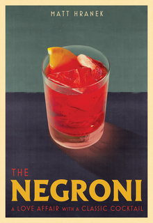 <cite>The Negroni</cite> by Matt Hranek (Workman)