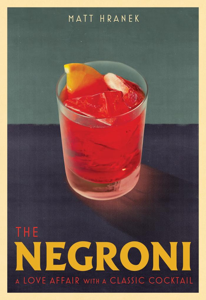 The Negroni by Matt Hranek (Workman) 2