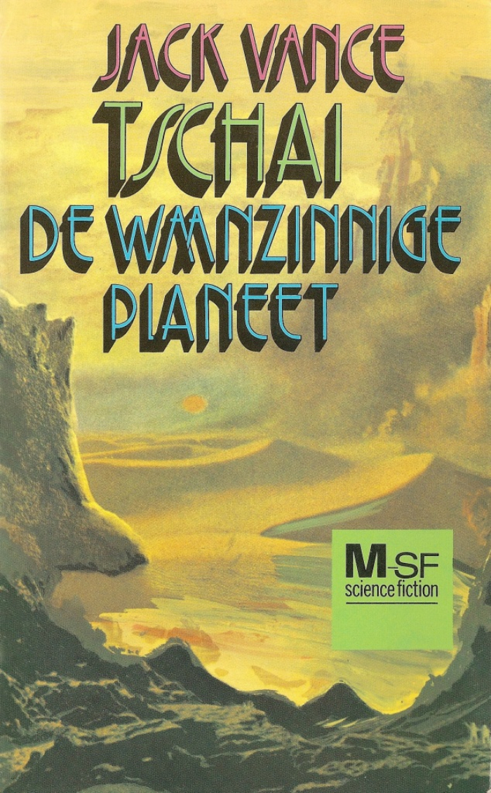 Tschai, de Waanzinnige Planeet (Meulenhoff, 2nd edition from 1976, first published in 1973) is an omnibus volume with a Dutch translation of the four Tschai novels. The cover artist is unknown. According to Flickr user horzel, it's painted after two paintings by Chesley Bonestell. [More info on ISFDB]