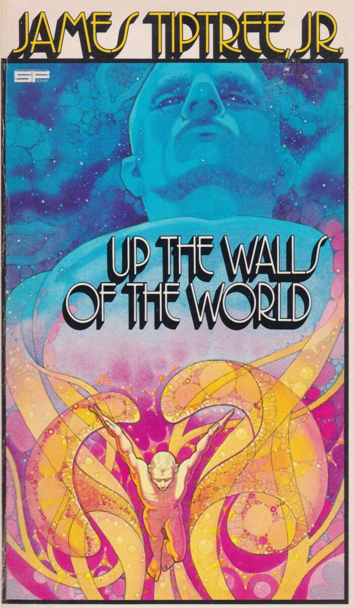 Up the Walls of the World by James Tiptree, Jr. (Berkley, 1979) 3