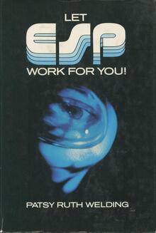 <cite>Let ESP Work for You!</cite> by Patsy Ruth Welding